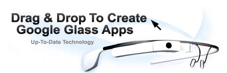 drag & Drop to create google glass apps