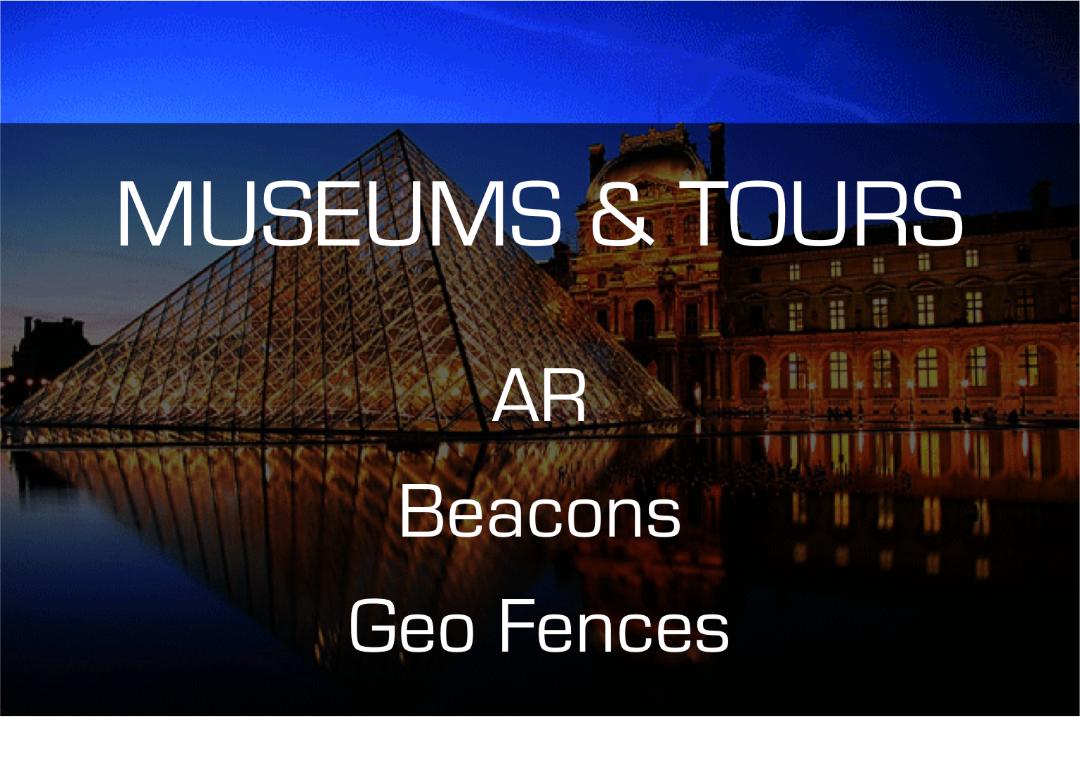 Museum and tours mobile apps - AR, Beacons an Geo Fences
