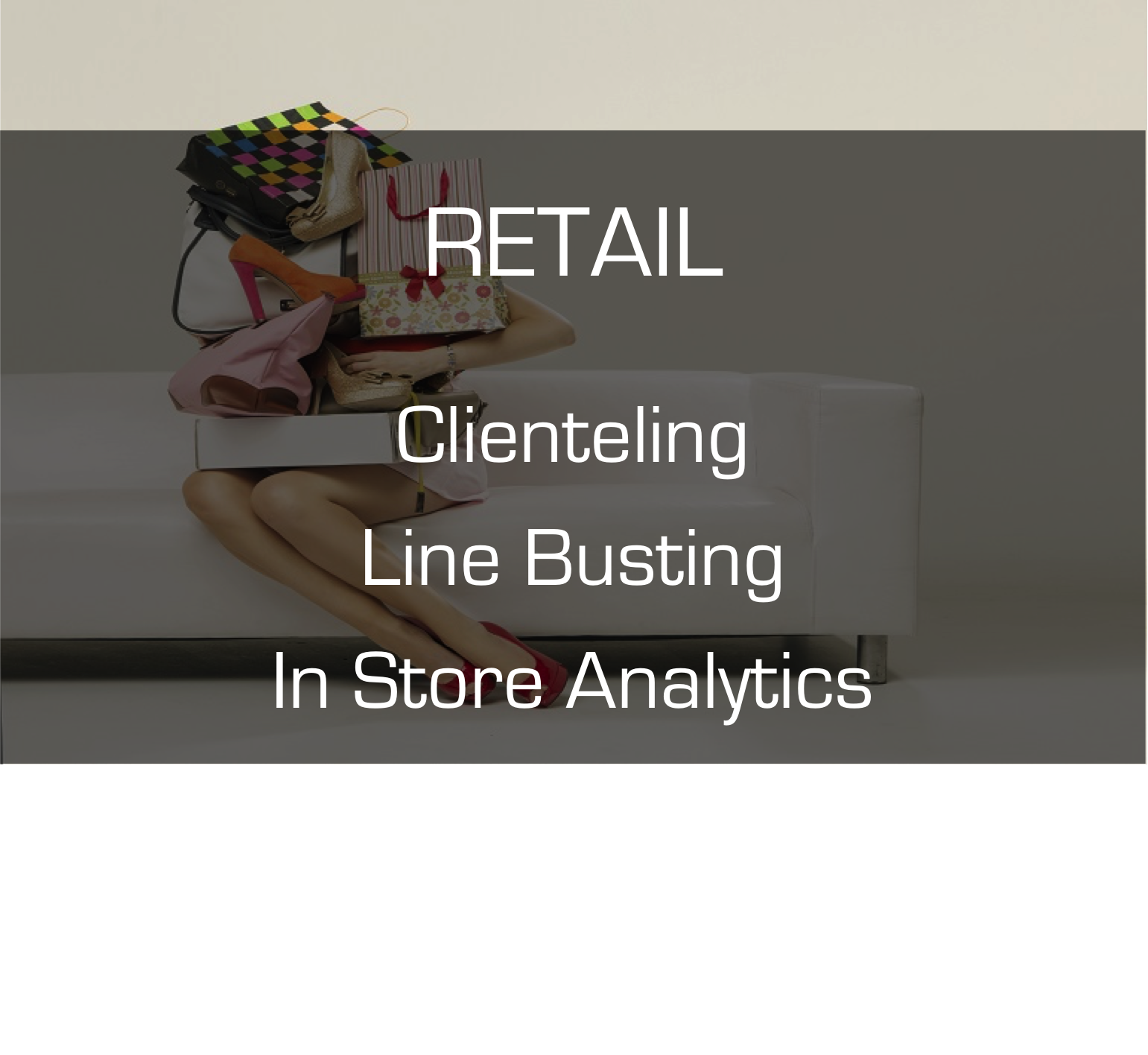 Retail Menu - Clientelingn Line Busting, In Store Analytics